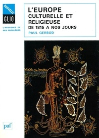 Paul Gerbod - L'Europe culturelle et religieuse de 1815 à nos jours.