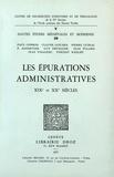 Paul Gerbod et Claude Goyard - Les épurations administratives - XIXe et XXe siècles.