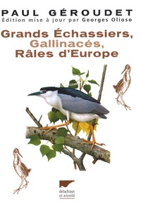Paul Géroudet - Grands Echassiers, Gallinacés, Râles d'Europe.