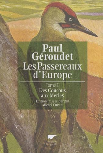 Paul Géroudet et Michel Cuisin - Passereaux d'Europe tome 1. Des coucous.