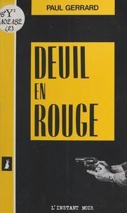 Paul Gerrard - Deuil en rouge.