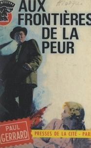 Paul Gerrard - Les frontières de la peur.