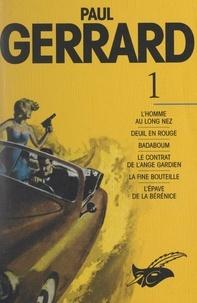 Paul Gerrard et Jacques Baudou - Paul Gerrard (1) - L'homme au long nez, Deuil en rouge, Badaboum, Le contrat de l'ange gardien, La fine bouteille, L'épave de la Bérénice, Nouvelles.