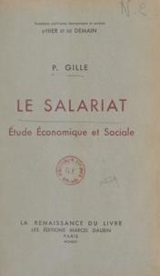 Paul Gille - Le salariat - Étude économique et sociale.