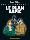 Paul Gillon - Les Léviathans - Tome 01 - Le Plan Aspic.