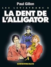 Paul Gillon - Les Léviathans - Tome 02 - La Dent de l'Alligator.