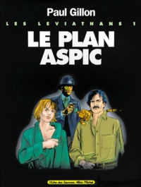 Paul Gillon - Les Léviathans Tome 1 : Le plan Aspic.