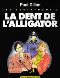 Paul Gillon - Les Léviathans Tome 2 : La dent de l'alligator.
