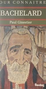 Paul Ginestier et Georges Pascal - Bachelard.