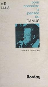 Paul Ginestier et Georges Pascal - Pour connaître la pensée de Camus.