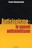 Paul Giniewski - Antisionisme : le nouvel antisémitisme.