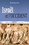 Paul Giniewski - Israël et l'Occident - Obscurités et clartés.