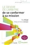 Paul Giraud - Le devoir de l'arbitre de se conformer à sa mission.