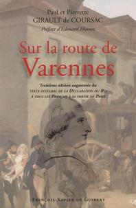 Paul Girault de Coursac et Pierrette Girault de Coursac - Sur la route de Varennes - Complétée de la déclaration du Roi à sa sortie de Paris.