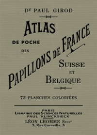 Paul Girod - Atlas de poche des papillons de France, Suisse et Belgique.