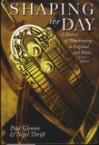 Paul Glennie et Nigel Thrift - Shaping the Day - A History of Timekeeping in England and Wales 1300-1800.