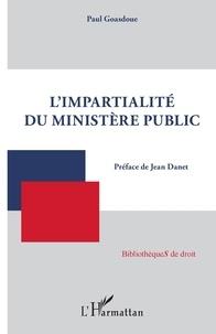 Paul Goasdoue - L'impartialité du ministère public.