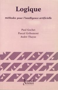 Paul Gochet et Pascal Gribomont - Logique - Volume 3, Méthodes pour l'intelligence artificielle.