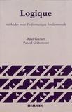 Paul Gochet et Pascal Gribomont - Logique - Volume 1, Méthodes pour l'informatique fondamentale.