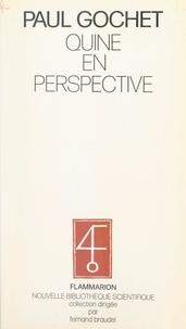Paul Gochet et Willard Van Orman Quine - Quine en perspective - Essai de philosophie comparée.