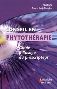 Paul Goetz et Francis Hadji-Minaglou - Conseil en phytothérapie - Guide à l'usage du prescripteur.