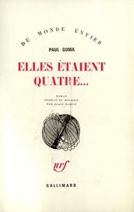 Paul Goma - Elles étaient quatre....