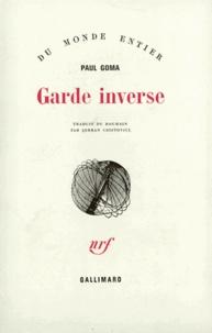 Paul Goma - Garde inverse.