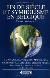 Paul Gorceix - Fin de siècle et symbolisme en Belgique - Oeuvres poétiques.