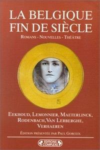 Paul Gorceix - La Belgique fin de siècle - Romans, nouvelles, théâtre.