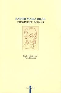 Paul Gorceix - Rainer Maria Rilke - L'homme du dedans.