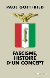 Paul Gottfried - Fascisme, histoire d'un concept.