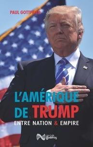 Paul Gottfried - L'Amérique de Trump entre nation et empire.