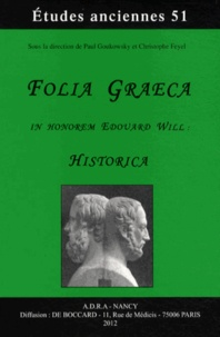 Paul Goukowsky et Christophe Feyel - Folia graeca in honorem Edouard Will : Historica.