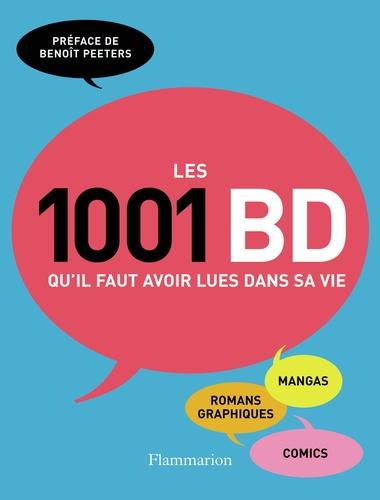 Paul Gravett - Les 1001 BD qu'il faut voir lues dans sa vie.