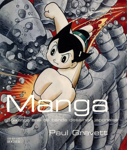 Paul Gravett - Manga - Soixante ans de bande dessinée japonaise.