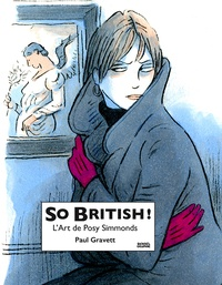 Paul Gravett - So british - L'art de Posy Simmonds.