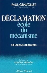 Paul Gravollet - Déclamation - Ecole du mécanisme : 50 leçons graduées.