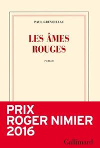 Paul Greveillac - Les âmes rouges.