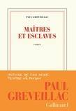 Paul Greveillac - Maîtres et esclaves.