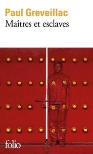 Manuel de téléchargement gratuit Maîtres et esclaves (Litterature Francaise) 9782072874185 ePub par Paul Greveillac