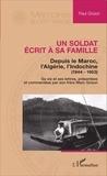 Paul Grison - Un soldat écrit à sa famille - Depuis le Maroc, l'Algérie, l'Indochine (1944-1953).
