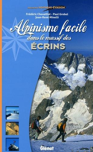 Paul Grobel et Jean-René Minelli - Alpinisme facile dans le massif des Ecrins.