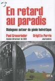 Paul Grossrieder et Brigitte Perrin - En retard au paradis - Dialogues autour du génie helvétique.