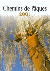Paul Grostefan - Chemins de Pâques. - Edition 2001.