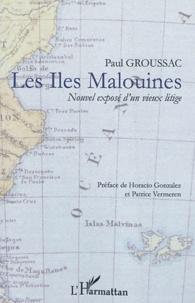 Paul Groussac - Les Iles Malouines - Nouvel exposé d'un vieux litige.