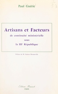 Paul Guérie et Gaston Monnerville - Artisans et facteurs de continuité ministérielle sous la IIIe République.