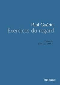 Paul Guérin - Exercice du regard.
