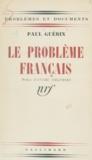Paul Guérin et André Siegfried - Le problème français.