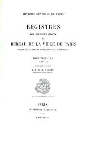 Paul Guérin - Registre des délibérations du bureau de la Ville de Paris - Tome 3, 1539-1552.