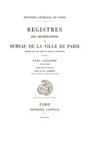 Paul Guérin - Registre des délibérations du bureau de la Ville de Paris - Tome 12, 1598-1602.